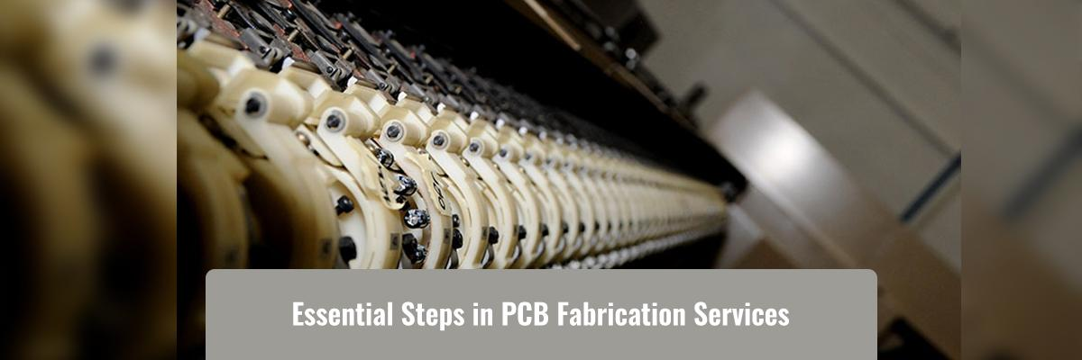 Essential Steps in PCB Fabrication Services