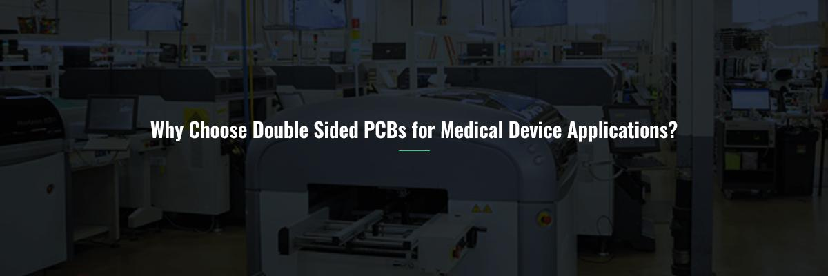 Why Choose Double Sided PCBs for Medical Device Applications?