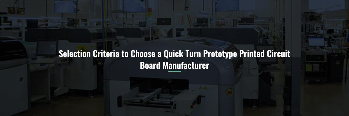 Selection Criteria to Choose a Quick Turn Prototype Printed Circuit Board Manufacturer