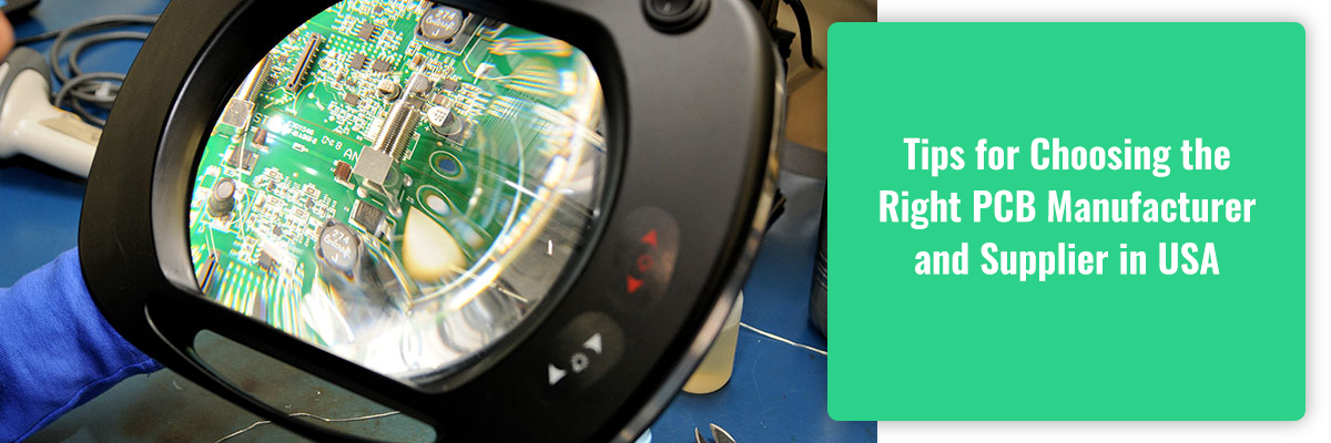 Tips for Choosing the Right PCB Manufacturer and Supplier in USA
