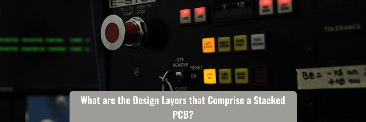 What are the Design Layers that Comprise a Stacked PCB?