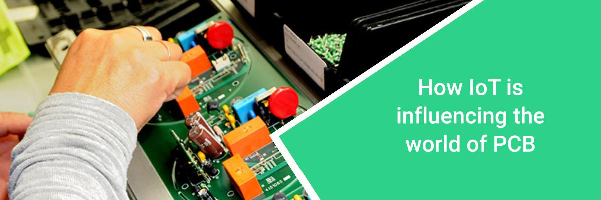 How IoT is influencing the world of PCB?
